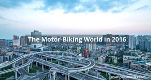 The Motorbiking World In 2016