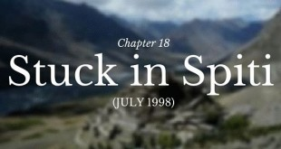 Chapter 18 – Stuck in Spiti (July 1998)