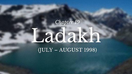 Chapter 19 – Ladakh (July – August 1998)