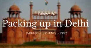 Chapter 20 - Packing up in Delhi (August - September 1998)