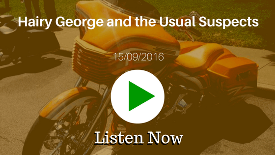 Hairy George And The Usual Suspects - 15/09/2016