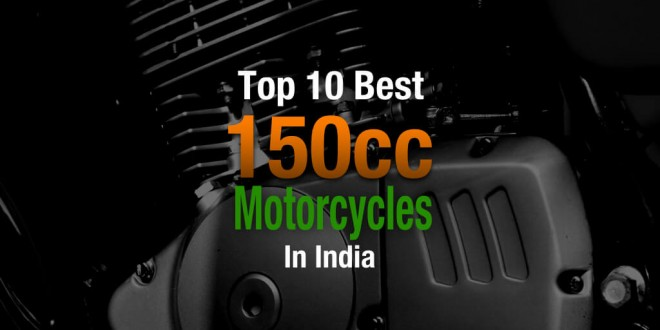 Top 10 Best 150cc Motorcycles In India